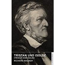 Tristan und Isolde: (English National Opera Guide 6) (Opera Guides)