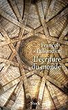 Telecharger Livres L ecriture du monde (PDF,EPUB,MOBI) gratuits en Francaise
