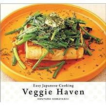 Easy Japanese Cooking: Veggie Haven by Kentaro Kobayashi (2009-10-20)