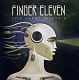 Songtexte von Finger Eleven - Life Turns Electric