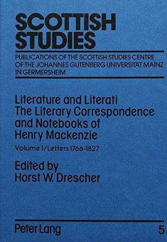 1450 Serie Notebook (001: Literature and Literati / The Literary Correspondence and Notebooks of Henry Mackenzie: Volume 1 / Letters 1766-1827 (Scottish Studies ... Gutenberg-Universität Mainz in Germersheim))