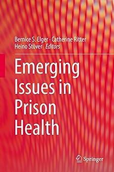 Emerging Issues In Prison Health por Bernice S. Elger epub