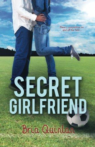 Secret Girlfriend (RVHS Secrets) (Volume 1) by Bria Quinlan (2013-10-19)