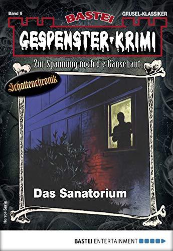 Gespenster-Krimi 9 - Horror-Serie: Das Sanatorium von [Cornelius, Curd, Franzen, D. J.]