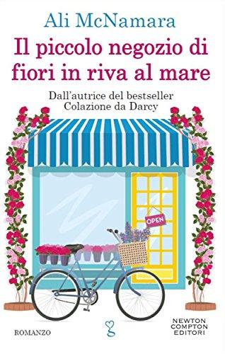 Il piccolo negozio di fiori in riva al mare (eNewton Narrativa) di [McNamara, Ali]