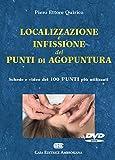 Localizzazione e infissione dei punti di agopuntura. DVD-ROM