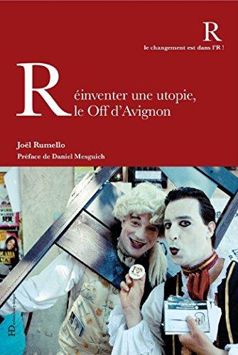 Rinventer une utopie, le Off d'Avignon