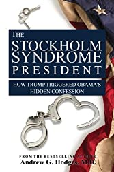 The Stockholm Syndrome President: How Trump Triggered Obama's  Hidden Confession