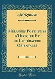 Telecharger Livres Melanges Posthumes D Histoire Et de Litterature Orientales Classic Reprint (PDF,EPUB,MOBI) gratuits en Francaise