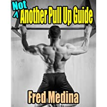 Not Another Pullup Guide (English Edition)
