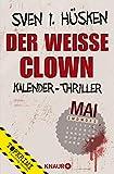 Der weiße Clown: Kalender-Thriller: Mai von Sven Hüsken