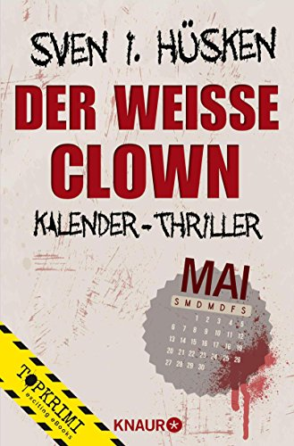 Buchseite und Rezensionen zu 'Der weiße Clown: Kalender-Thriller: Mai' von Sven Hüsken
