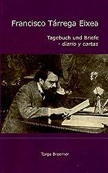 Francisco Tárrega Eixea: Tagebuch und Briefe - diario y cartas