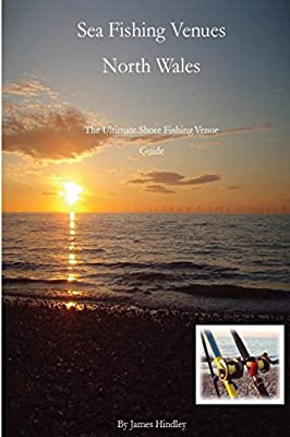 Sea Fishing Venues North Wales: North Wales: Volume 1 by CreateSpace Independent Publishing Platform