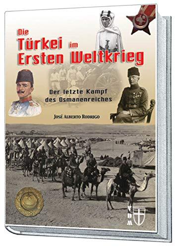 VDM Rodrigo Türkei im Ersten Weltkrieg Osmanenreich Atatürk Kaukasus Gallipoli Mesopotamien