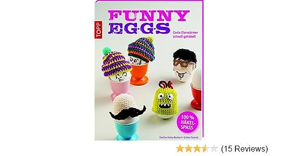 Funny Eggs Coole Eierwärmer Schnell Gehäkelt Kreativkompakt