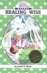 Healing Wise (Wise Woman Herbal) by Susun S. Weed (2003-04-11)