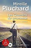 Les Chemins de promesse : T01 / Mireille Pluchard   Pluchard, Mireille (1946-....). Auteur