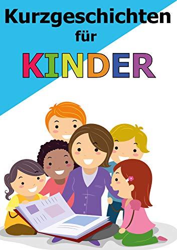 Kurzgeschichten für Kinder: 3 bis 9 Jahre alt. (Dutch Edition ...