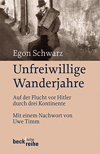 Unfreiwillige Wanderjahre: Auf der Flucht vor Hitler durch drei Kontinente