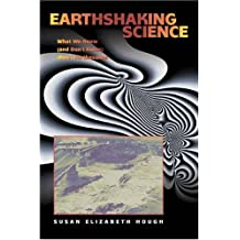 Earthshaking Science: What We Know, and Don't Know, About Earthquakes