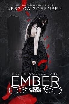 Ember (Death Collectors, Book 1) (English Edition) di [Sorensen, Jessica]