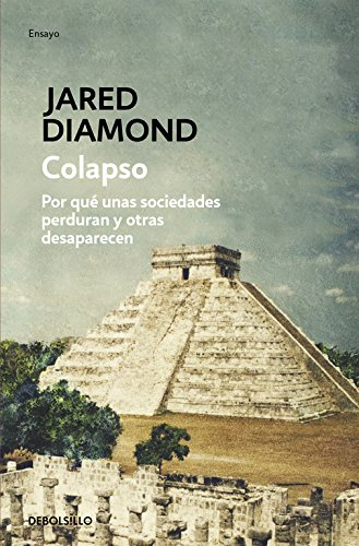 Colapso / Collapse: Por qué unas sociedades perduran y otras desaparecen / How Societies Choose to Fail or Succeed por Jared Diamond