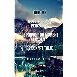 Resume: Developpement Personnel - Le pouvoir du Moment Present d'Eckart Tolle (Devenir Riche)