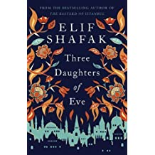 Three Daughters of Eve by Elif Shafak (2017-02-02)