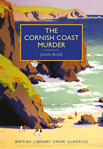 The Cornish Coast Murder (British Library Crime Classics)