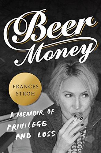 beer-money-a-memoir-of-privilege-and-loss