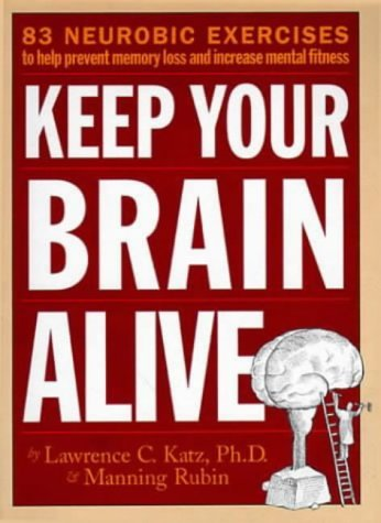 Keep Your Brain Alive por Lawrence Katz