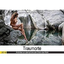 Traumorte (Wandkalender 2018 DIN A3 quer): Aktaufnahmen an den schönsten Orten der Welt (Monatskalender, 14 Seiten ) (CALVENDO Menschen)