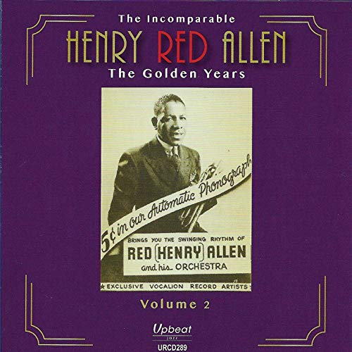 The Incomparable Henry Red Allen: The Golden Years, Vol. 2 (Allen Henry Red)