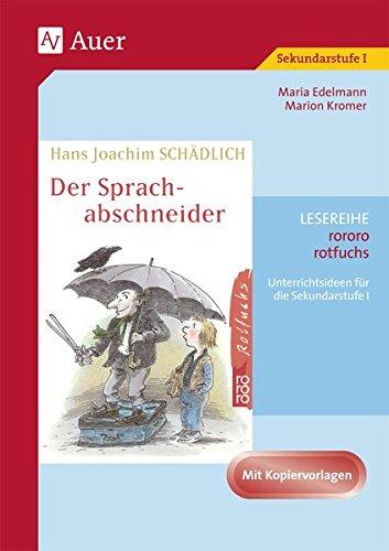 Hans Joachim Schdlich: Der Sprachabschneider. : Unterrichtsideen und Kopiervorlagen fr die Sekundarstufe I
