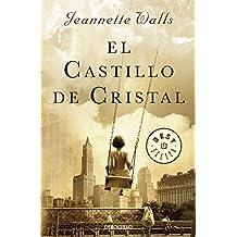 El castillo de cristal / The Glass Castle: A Memoir (BEST SELLER, Band 26200)
