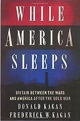 While America Sleeps by Donald Kagan (2000-09-01)
