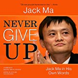 Never Give Up: Jack Ma in His Own Words; Library Edition