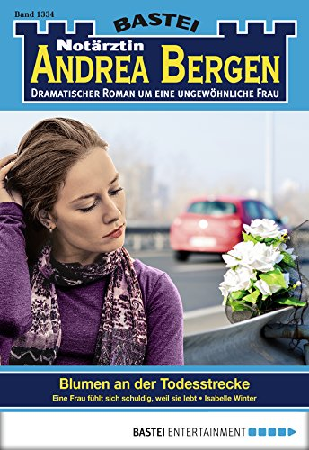 Notärztin Andrea Bergen - Folge 1334: Blumen an der Todesstrecke