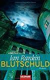 Blutschuld - Inspector Rebus 6: Kriminalroman (DIE INSPEKTOR REBUS-ROMANE, Band 6)