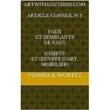 ArtWithoutSkin.com  Article conseil N°3   Faux et semblants de faux  (objets et œuvres d'art, mobilier) (ARTWITHOUTSKIN.COM (collections, antiquités, objets et œuvres d'art) - Article conseil)
