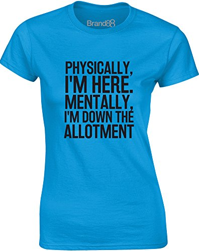Brand88 - Physically, I'm Here. Mentally, I'm Down The Allotment, Gedruckt Frauen T-Shirt Türkis/Schwarz