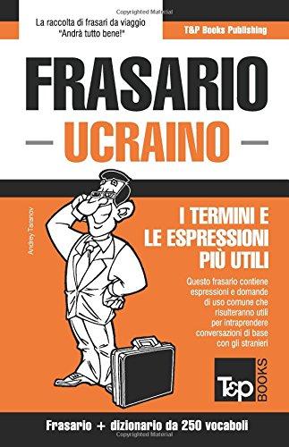 Frasario Italiano-Ucraino e mini dizionario da 250 vocaboli