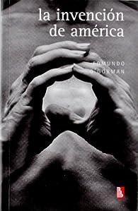 INVENCION DE AMERICA, LA (Biblioteca Universitaria De Bolsillo) par Edmundo O'Gorman