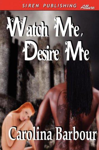 Watch Me, Desire Me