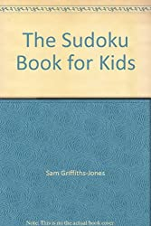 The Sudoku Book for Kids: 101 Logic Puzzles for Young Minds