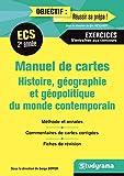 Manuel de cartes ECS 2e année - Histoire, géographie et géopolitique du monde contemporain