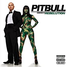 Pitbull Starring In Rebelution [Explicit]