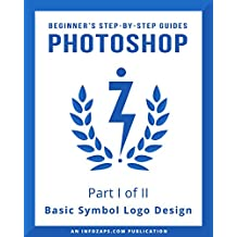 Photoshop: Beginner's Logo Design Guide for Photoshop: Part I of II: Symbol Logos in Adobe Photoshop CC (Creative Cloud) for Mac