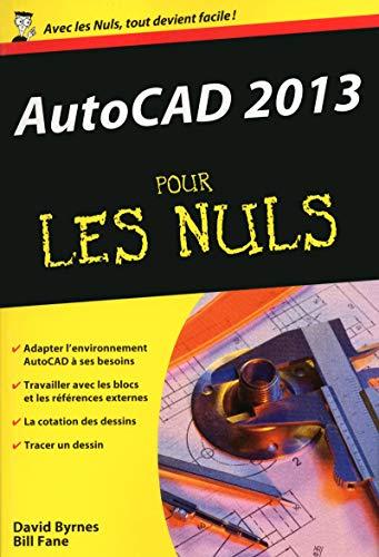 AutoCAD 2013 Poche pour les Nuls par David BYRNES